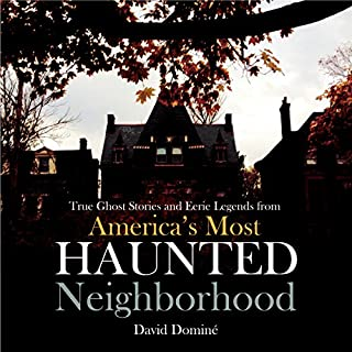 True Ghost Stories and Eerie Legends from America's Most Haunted Neighborhood cover art