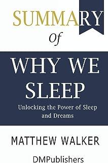 Summary of Why We Sleep: Unlocking the Power of Sleep and Dreams; Matthew Walker