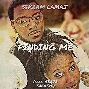 Finding Me (feat. Abeje Theatre)