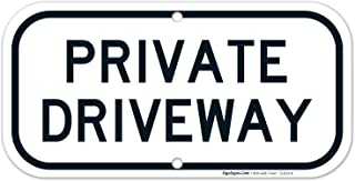 Private Driveway Sign, 6x12 Rust Free Aluminum, Weather/Fade Resistant, Easy Mounting, Indoor/Outdoor Use, Made in USA by SIGO SIGNS
