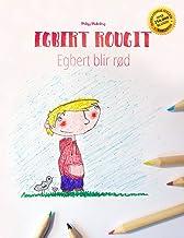 Egbert Rougit/Egbert Blir Rød: Un Livre À Colorier Pour Les Enfants (Edition Bilingue Français-Norvégien)