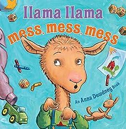 Llama Llama Mess Mess Mess by [Anna Dewdney, Reed Duncan]