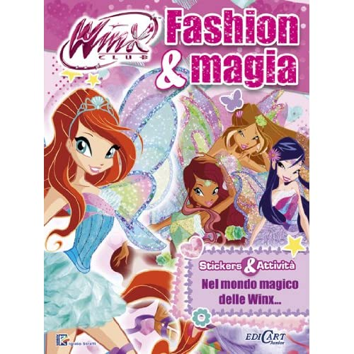 Fashion & magia. Winx club. Con adesivi. Ediz. illustrata