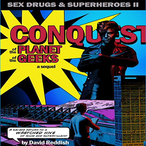 Conquest of the Planet of the Geeks Audiobook By David Reddish cover art