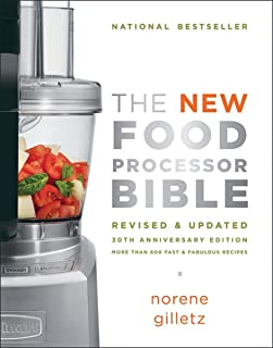 The New Food Processor Bible: 30th Anniversary Edition (Bible (Whitecap))