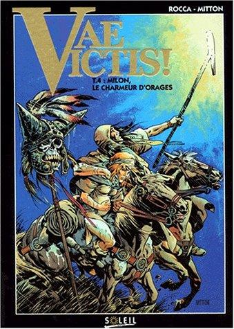 Vae Victis, tome 4 : Milon, le charmeur d'orages