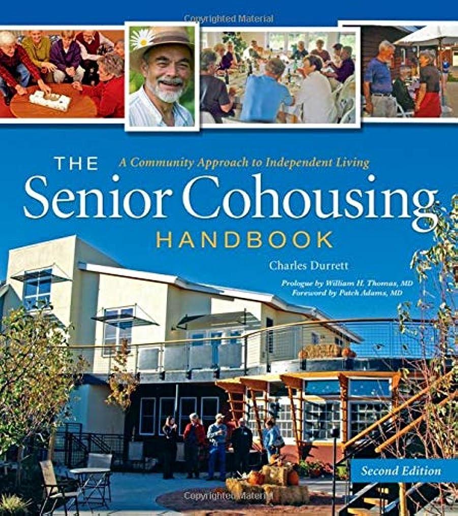 罪人忘れる帳面The Senior Cohousing Handbook-2nd Edition: A Community Approach to Independent Living (Senior Cohousing Handbook: A Community Approach to Independent)