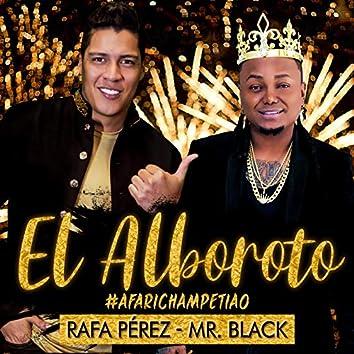 El Alboroto (#afarichampetiao)