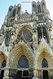 Notre-Dame de Reims (Our Lady of Reims) Cathedral Entrance Journal: Take Notes, Write Down Memories in this 150 Page Lined Journal