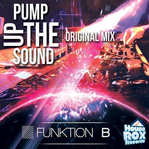 Pump Up The Sound (Original Mix)