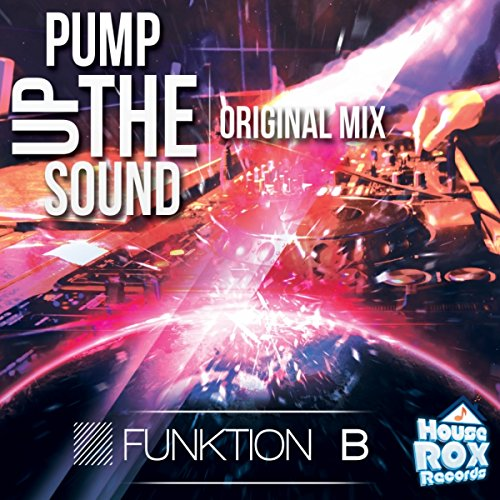 Pump Up The Sound (Original Mix)