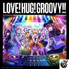 D4DJ ALL STARS「LOVE! HUG! GROOVY!!」のCDジャケット
