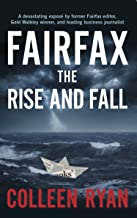Fairfax: The Rise and Fall: Updated Edition