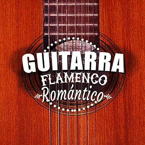 Romantica De La Guitarra, Guitar & Guitare Flamenco