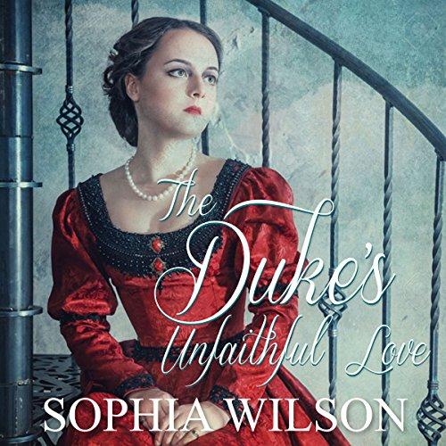 The Duke's Unfaithful Love audiobook cover art