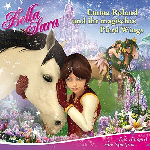 Emma Roland und ihr magisches Pferd Wings (Das Hörspiel zum Spielfilm)