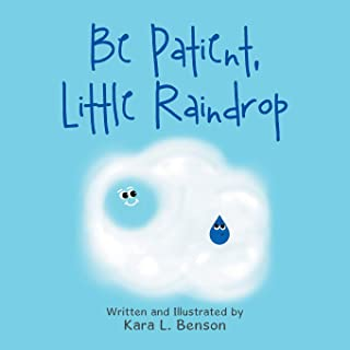 Be Patient, Little Raindrop