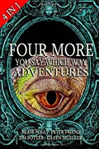 Four More You Say Which Way Adventures: Dinosaur Canyon, Deadline Delivery, Dragons Realm, Creepy House