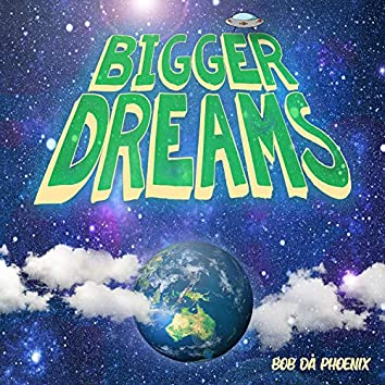 Bigger Dreams