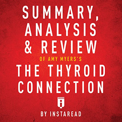 Summary, Analysis & Review of Amy Myers's The Thyroid Connection by Instaread audiobook cover art