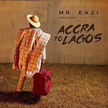 Life Is Eazi, Vol. 1 - Accra To Lagos