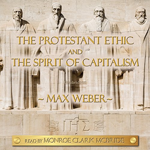 The Protestant Ethic and the Spirit of Capitalism audiobook cover art