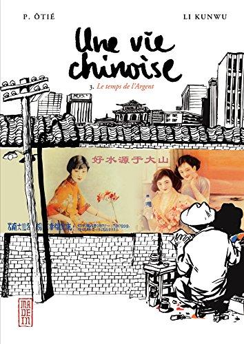 Une vie chinoise - tome 3 - Le temps de l'Argent