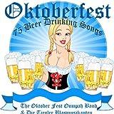 Oktoberfest - 75 German Beer Drinking Songs