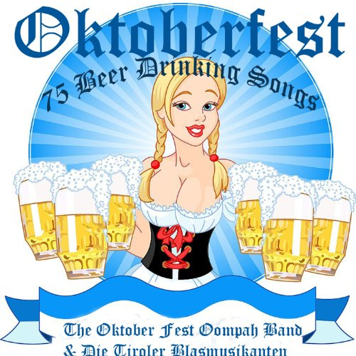 Oktoberfest - 75 German Beer Drinking Songs