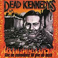 Give Me Convenience or Give Me Death by Dead Kennedys (2001-09-11)