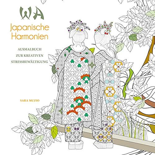 WA Japanische Harmonien: Ausmalbuch zur kreativen Stressbewältigung