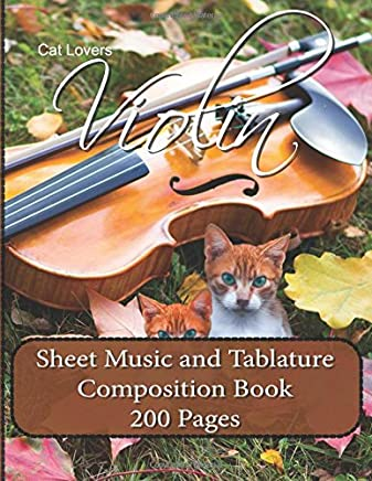 Cat Lovers Violin Sheet Music and Tablature Composition Book - 200 Pages