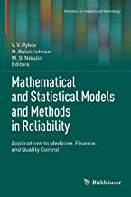 Mathematical and Statistical Models and Methods in Reliability: Applications to Medicine, Finance, and Quality Control (Statistics for Industry and Technology)