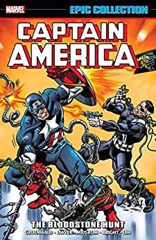 Captain America Epic Collection: The Bloodstone Hunt (Captain America (1968-1996)) by [Mark Gruenwald, Kieron Dwyer, Rich Buckler, Al Milgrom, Mark Bright, Ron Lim, Mark Bagley, M.D. Bright]