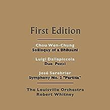 Chou Wen-Chung: Soliloquy of a Bhiksuni - Luigi Dallapiccola: Due Pezzi - José Serebrier: Symphony No. 2