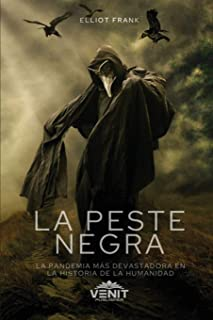 La Peste Negra [The Black Death]: La Pandemia Más Devastadora en la Historia de la Humanidad [The Most Devastating Pandemi...