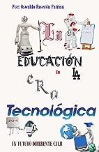 La EducaciГіn en la Era TecnolГіgica (Un Futuro Diferente nВє 142) (Spanish Edition)
