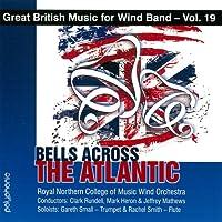 大西洋を渡る鐘:イギリス吹奏楽作品集 第19集 Bells Across the Atlantic