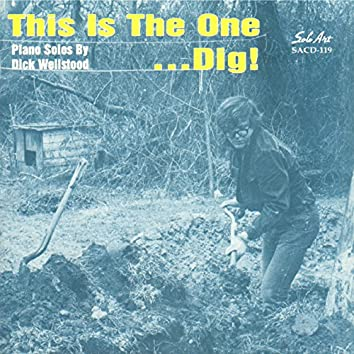 This Is the One...Dig!