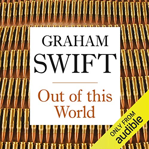 Out of this World                   By:                                                                                                                                 Graham Swift                               Narrated by:                                                                                                                                 AudioGO                      Length: 6 hrs     2 ratings     Overall 4.0