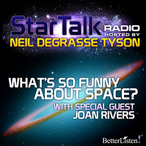 Star Talk Radio: What's So Funny About Space audiobook cover art