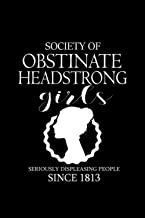 Society of Obstinate Headstrong Girls Jane Austen Gifts Notebook 114 Pages 6''x9'' College Ruled