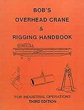 Bob's Overhead Crane & Rigging Handbook for Industrial Operations (4.5x6