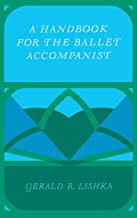 A Handbook for the Ballet Accompanist