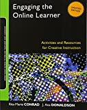 Engaging the Online Learner: Activities and Resources for Creative Instruction by Conrad and Donaldson