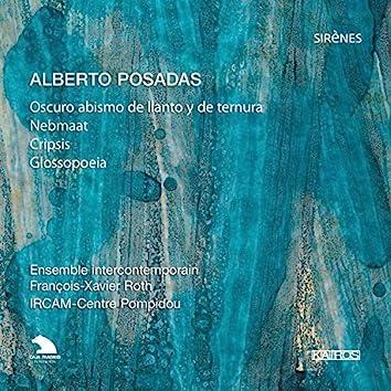 Alberto Posadas: Oscuro abismo de llanto y de ternura, Nebmaat, Cripsis & Glosspoeia