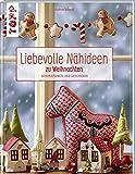 Liebevolle Nähideen zu Weihnachten: Dekorationen und Geschenke. Mit Schnittmusterbogen - Gudrun Schmitt