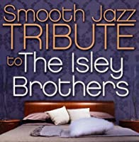 Smooth Jazz Tribute to the Isley Brother