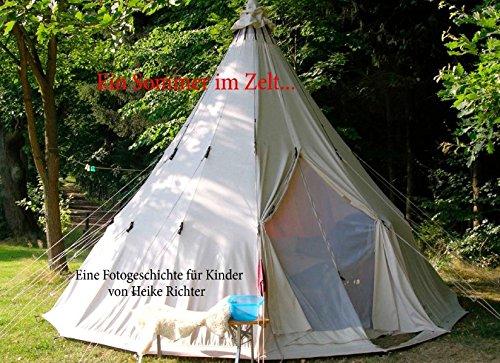 Ein Sommer im Zelt ...: Eine Fotogeschichte für Kinder von Heike Richter