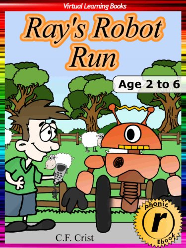 Ray's Robot Run: Age 2 to 6: Bedtime Story & Beginner Reader Phonics (Phonic Ebooks Book 15) (English Edition)